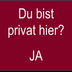 Du bist hier privat unterwegs?
