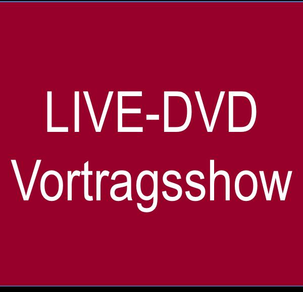 LIVE-DVD Vortragsshow