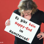 Es gibt kein Happy End im Hamsterrad